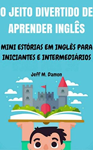 Oferta ➤ O Jeito Divertido de Aprender Inglês: Mini Estórias em Inglês para Iniciantes e Intermediários – eBook Grátis   . Veja essa promoção