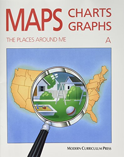 MAPS, CHARTS AND GRAPHS, LEVEL A, THE PLACES AROUND ME (Maps Charts And Graphs Level A compare prices)