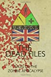 img - for The Dead Files: Vol 2: Tales From The Zombie Apocalypse: Volume 2 by Rob Wickings (2012-09-28) book / textbook / text book