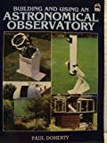 Building and Using an Astronomical Observatory, Paul Doherty, 0850598087