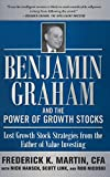 img - for Benjamin Graham and the Power of Growth Stocks: Lost Growth Stock Strategies from the Father of Value Investing book / textbook / text book