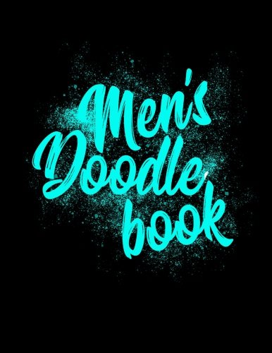 Men's Doodle Book: 8.5 x 11, 120 Unlined Blank Pages For Unguided Doodling, Drawing, Sketching & Writing