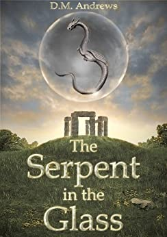 The Serpent in the Glass: A Middle Grade Fantasy for Children and Adults Alike (The Tale of Thomas Farrell Book 1) by [Andrews, D.M.]