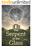 The Serpent in the Glass: A Middle Grade Fantasy for Children and Adults Alike (The Tale of Thomas Farrell Book 1)