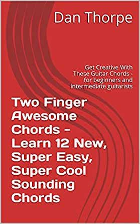 Two Finger Awesome Chords - Learn 12 New, Super Easy, Super Cool ...