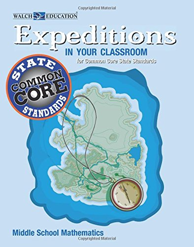 Expeditions in Your Classroom: Middle School Mathematics for Common Core State Standards, Grades 6-8