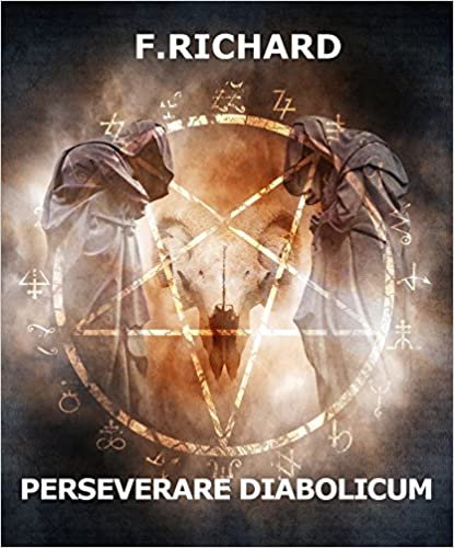 Perseverare Diabiolicum (2016) - Richard Frédéric