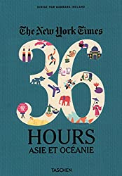 Va-the new york times - 36 hours asie et oceanie