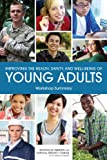Improving the Health, Safety, and Well-Being of Young Adults, Youth, and Families Board on Children, Institute of Medicine, National Research Council, 0309285623