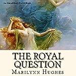 The Royal Question: The Mystical Captive Series (Volume 3) | Marilynn Hughes