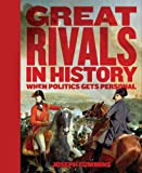 Great Rivals in History, Joseph Cummins, 1607108658