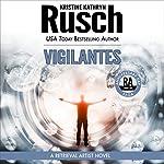 Vigilantes: Anniversary Day Saga, Book 6 (Retrieval Artist Universe) | Kristine Kathryn Rusch