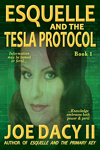 Book: Esquelle and the Tesla Protocol - Book I by Joe Dacy