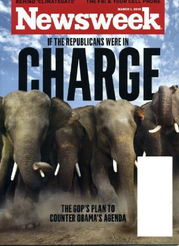 Download Newsweek March 1 2010 If Republicans Were In Charge, Behind Climategate, The FBI & Your Cell Phone, Let Me (The Right One) In pdf