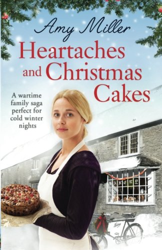 Christmas Cakes - Heartaches and Christmas Cakes: A wartime family saga perfect for cold winter nights (Wartime Bakery) (Volume 1)
