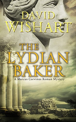 The Lydian Baker (Marcus Corvinus Book 4)