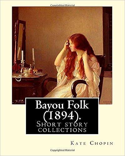 Amazon.com: Bayou Folk (1894). By: Kate Chopin (Worlds ...