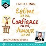 Estime de soi, confiance en soi, amour de soi | Patrice Ras