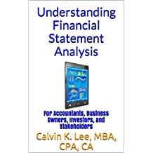 Understanding Financial Statement Analysis: For Accountants, Business Owners, Investors, and Stakeholders