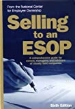 Selling to an ESOP, David Ackerman and Gregory Brown, 0926902636