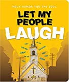 Let My People Laugh, Thomas Nelson Publishing Staff and Christianity Today International Staff, 1404186948