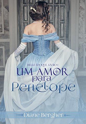 eBook Um Amor para Penélope (Belle Époque Livro 1)
