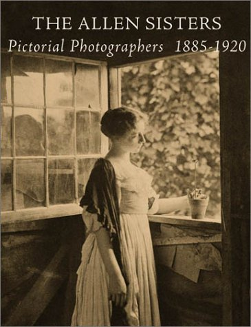 The Allen Sisters: Pictorial Photographers 1885–1920