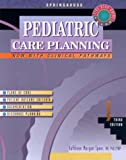 Pediatric Care Planning (Springhouse Care Planning Series)