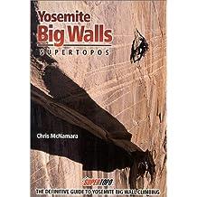 Yosemite Big Walls: Supertopos