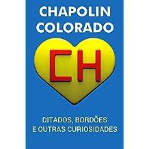 Chapolin Colorado: Ditados, bordões e outras curiosidades (Portuguese Edition)
