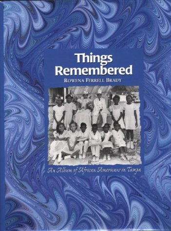Things Remembered: An Album of African Americans in Tampa