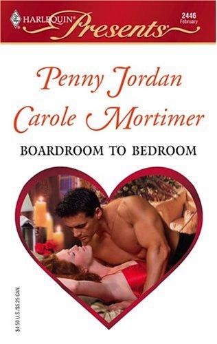Boardroom to Bedroom : The Boss' Marriage Arrangement / His Darling Valentine (Harlequin Presents # 2446)