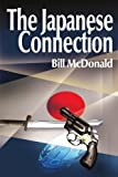 The Japanese Connection, Bill McDonald, 0595129862