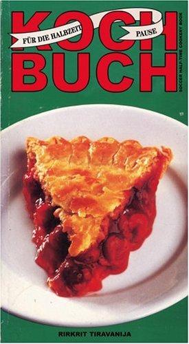 Rirkrit Tiravanija: Soccer Half-time Cookery Book