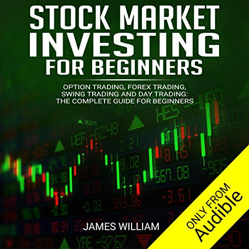 51X04UrDpeL - Stock Market Investing for Beginners: Option Trading, Forex Trading, Swing Trading and Day Trading: The Complete Guide for Beginners