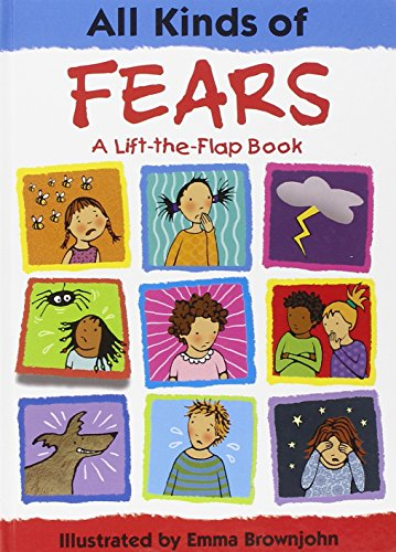 All Kinds of Fears: A Lift-the-Flap Book
