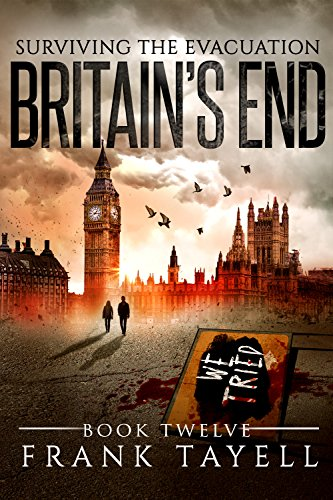 Surviving The Evacuation, Book 12: Britain's End by [Tayell, Frank]