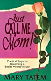 img - for Just Call Me Mom! book / textbook / text book