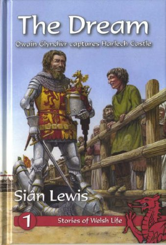 The Dream: Owain Glyndwr Captures Harlech Castle (Stories of Welsh Life)
