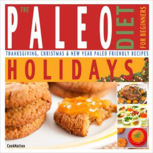 The Paleo Diet For Beginners Holidays: Thanksgiving,