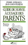 Le guide de survie à l'usage des parents : Les enfants sont épatants... Quand ils dorment par Fetjaine