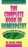The Complete Book of Homeopathy, Michael Weiner and Kathleen Gross, 0895294125