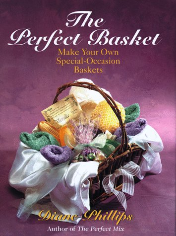 The Perfect Basket: Make Your Own Special-Occasion Baskets
