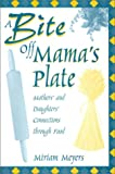 A Bite off Mama's Plate, Miriam Meyers, 0897897889