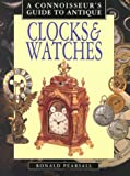 Connoisseur's Guide to Antique Clocks and Watches, Ronald Pearsall, 157717044X
