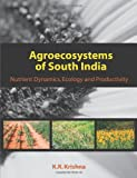 Agroecosystems of South India, K. R. Krishna, 1599425335