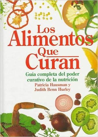 Los Alimentos Que Curan (Spanish Edition): Patricia Hausman, Judith Benn Hurley: 9780875962689: Amazon.com: Books