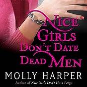 Nice Girls Don't Date Dead Men: Half-Moon Hollow, Book 2 | Molly Harper