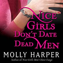 Nice Girls Don't Date Dead Men: Half-Moon Hollow, Book 2 Audiobook by Molly Harper Narrated by Amanda Ronconi