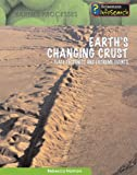 Earth's Changing Crust, Rebecca Harman, 1403470561